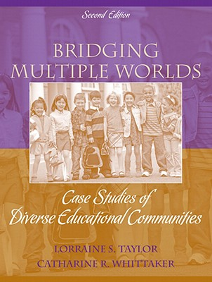 Bridging Multiple Worlds By Taylor, Lorraine S./ Whittaker, Catherine R.