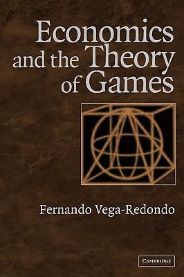 Economics and the Theory of Games By Vega-Redondo, Fernando