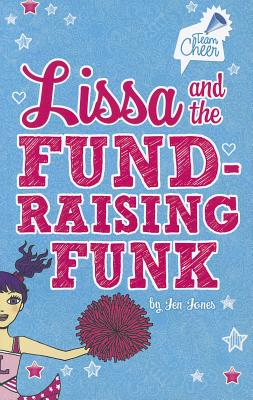Lissa and the Fund-Raising Funk By Jones, Jen